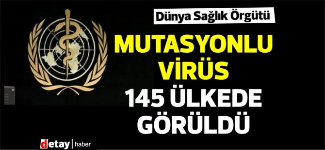Ο μεταλλαγμένος ιός παρατηρήθηκε σε συνολικά 145 χώρες