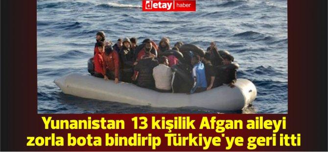 Yunanistan, Midilli'deki 13 kişilik Afgan aileyi zorla bota bindirip Türkiye'ye geri itti
