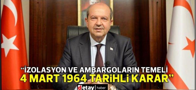 """Tatar: """"Maruz kaldığımız izolasyon ve ambargoların temeli 4 mart 1964 tarihli karar"""""""