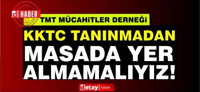 """Kıbrıs Tmt Mücahitler Derneği: """"KKTC Tanınmadan Masada Yer Almamalıyız"""""""