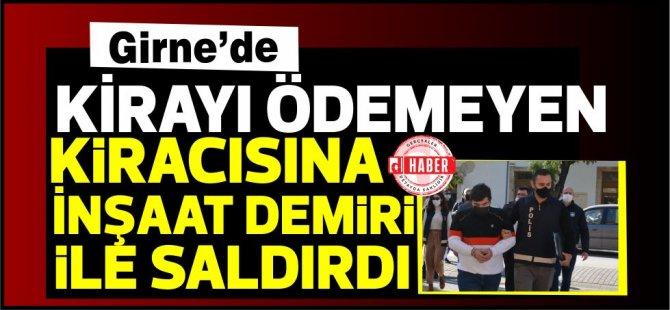 Girne'de kira borcunu ödemedi diye inşaat demiri ile kiracısının kafasına vurdu