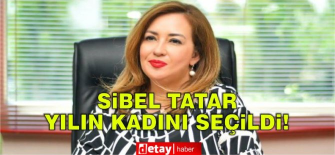 Sibel Tatar yılın kadını seçildi
