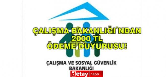 Çalışma Bakanlığı'ndan 2000TL Ödeme Duyurusu