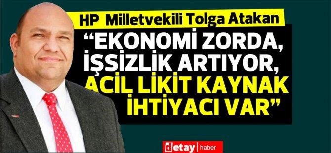 "Atakan: ""Η οικονομία αντιμετωπίζει προβλήματα, η ανεργία αυξάνεται, υπάρχει επείγουσα ανάγκη για υγρούς πόρους"""