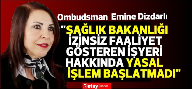 Dt. Ahmet Özant'ın yasalara aykırı biçimde çalışan iki diş kliniği hakkında Bakanlık işlem başlatmadı