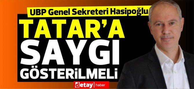 Hasipoğlu:Erhürman ve Sorakın Tatar'a saygı göstermeli