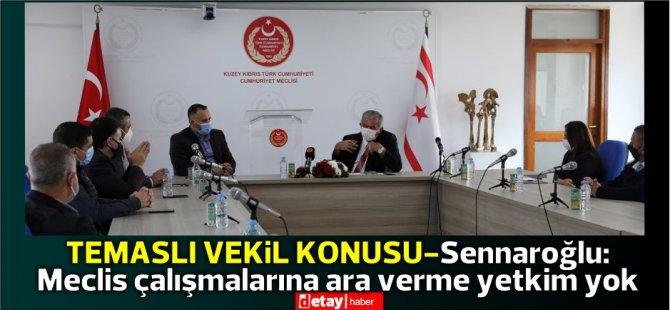 Meclis Başkanı Sennaroğlu, Sendikaları kabul etti