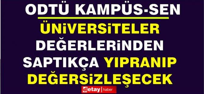 """KAMPÜS-SEN: """"Üniversiteler değerlerinden saptıkça yıpranıp değersizleşecek"""""""