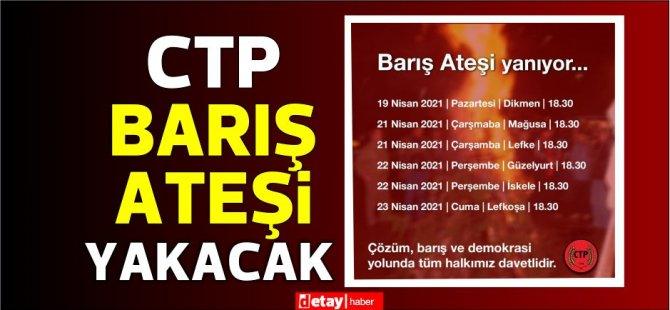 CTP'den ''Barış Ateşi yanıyor...'' paylaşımı...İşte porgram