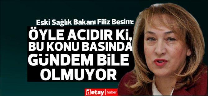 Filiz Besim:Sağlık çalışanlarını mağdur ettik, yorduk, perişan ettik