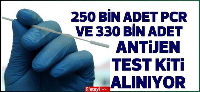 250 bin adet PCR ve 330 bin adet antijen test kiti alınıyor