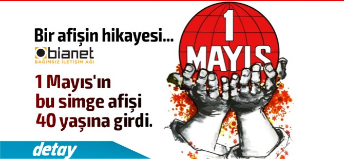 """""""Şans mı Kader mi, Bu Afiş 1 Mayıs'ın Simgesi Oldu"""""""