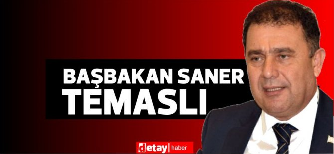 Aytuğ pozitif,Başbakan Saner temaslı