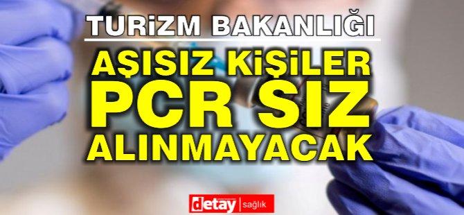 Turizm Bakanlığı: Aşısız kişiler dairelere PCR'sız alınmayacak