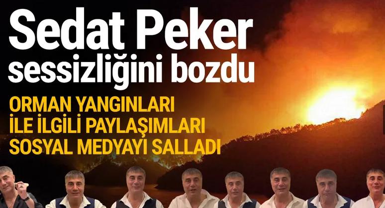 Sedat Peker paylaşımlarıyla geri döndü! Orman yangınları için dikkat çeken ifadeler