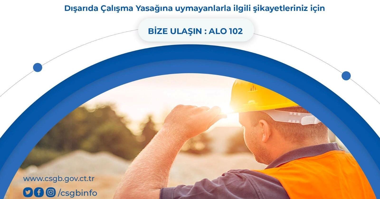 Aşırı Sıcaklarda Dışarda Çalışma Yasağına Uymayanlar İçin Alo 102 İhbar Hattı Devrede