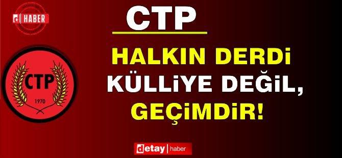 """CTP: """"Halkın derdi külliye değil, geçimdir!"""""""