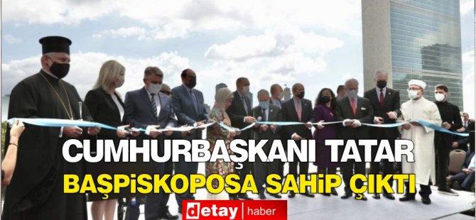 Cumhurbaşkanı Tatar, Başpiskoposa sahip çıktı: Adam İstanbul doğumlu