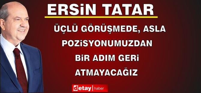 """Tatar: """"Üçlü Görüşmede, Asla Pozisyonumuzdan Bir Adım Geri Atmayacağız"""""""