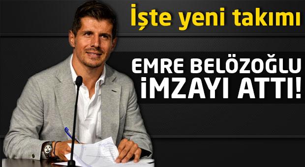 Emre Belözoğlu imzayı attı