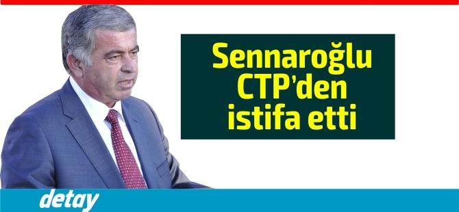 Önder Sennaroğlu CTP'den İstifa etti