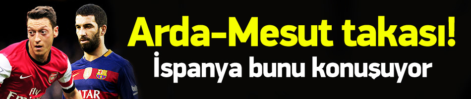 Mesut Özil - Arda Turan takası!