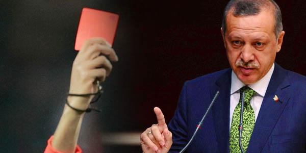 Erdoğan'a Kırmızı Kart
