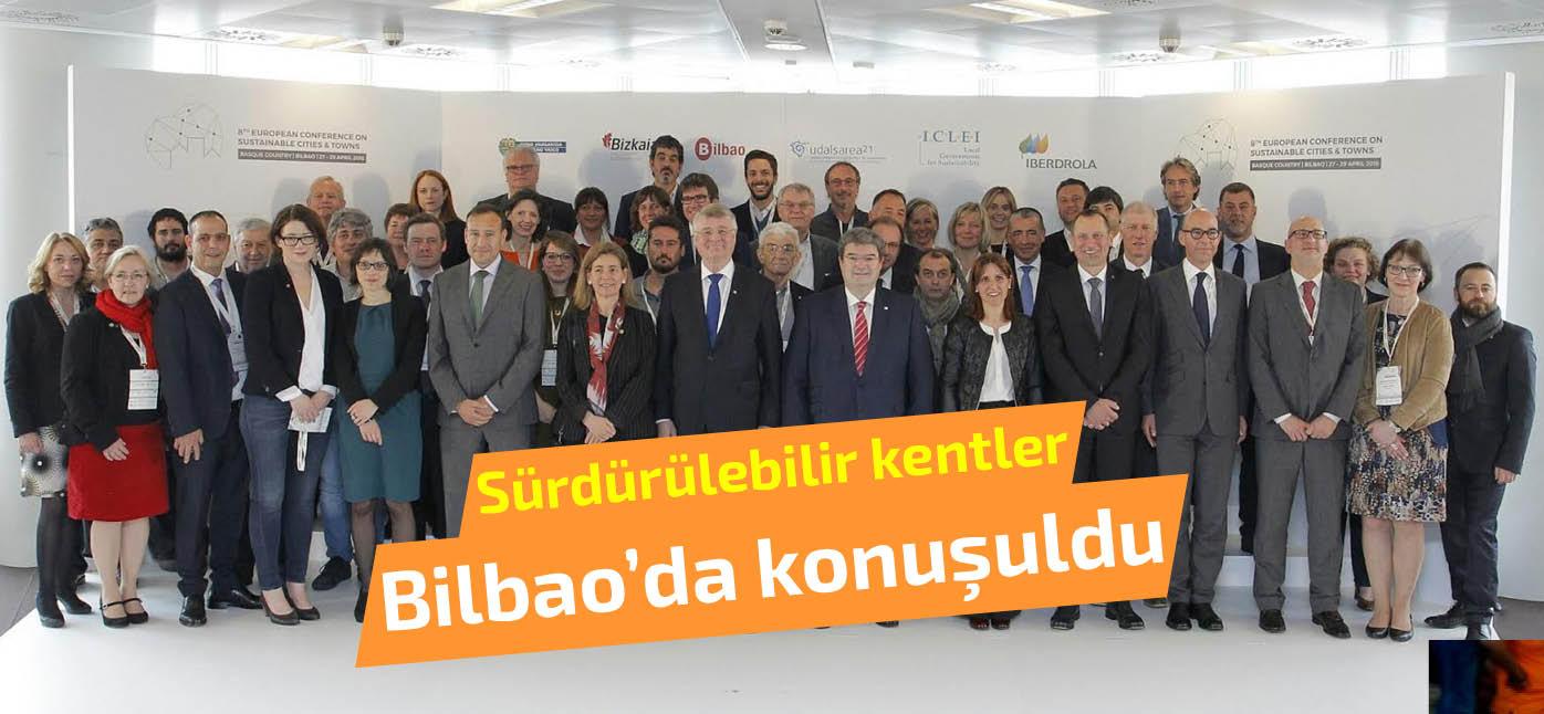 Sürüdürülebilir şehirlerin geleceği Bilbao'da tartışıldı