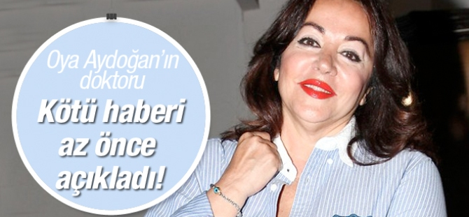 Oya Aydoğan'ın son durumu kötü doktoru az önce açıkladı!