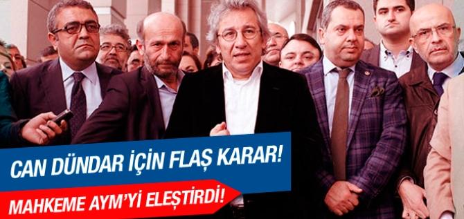 Mahkemeden Can Dündar kararı: AYM yetkisini aştı!