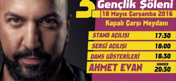 Gençlik Şöleni, Ahmet Evan ile başlıyor!