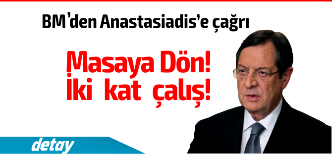 """BM'den Anastasiadis'e: """"Masaya dön, çözüm için iki kat çalış"""""""