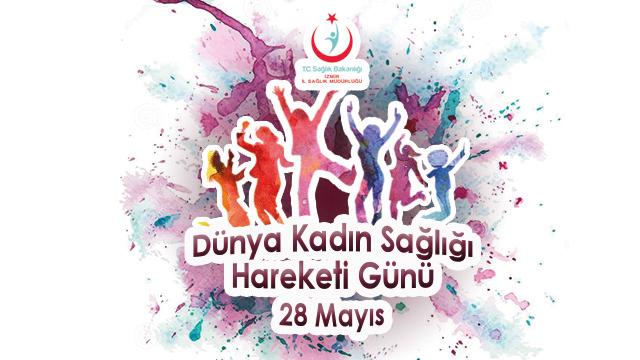 28 Mayıs Dünya Kadın Sağlığı Hareketi Günü