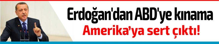 Erdoğan'dan ABD'ye kınama