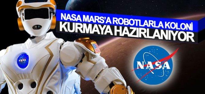 NASA Mars'a robotlarla koloni kurmaya hazırlanıyor