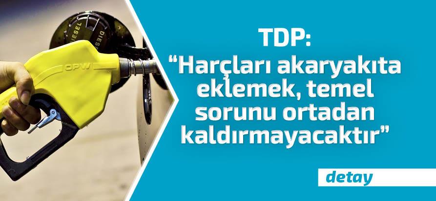 TDP'den akaryakıt harcı değerlendirmesi