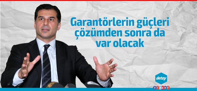"""Özgürgün: """"Garantörlerin güçleri çözümden sonra da var olacak"""""""
