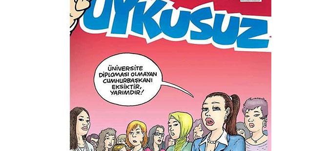 Uykusuz'dan Erdoğan'ın 'yarım kadın' yorumuna diploma cevabı