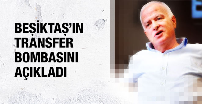 Beşiktaş'ın bombasını Şansal Büyüka açıkladı