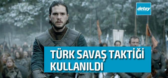 Game of Thrones Türk işi savaş taktiği kullandı