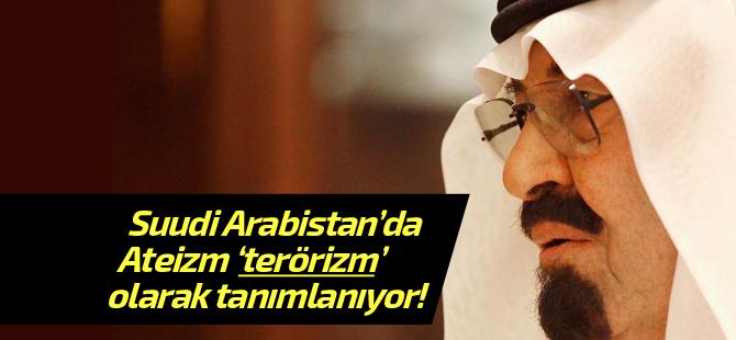 Bazılarını kıskandıracak yasalar: Ateizm Arabistan'da 'terör' kapsamına giriyor
