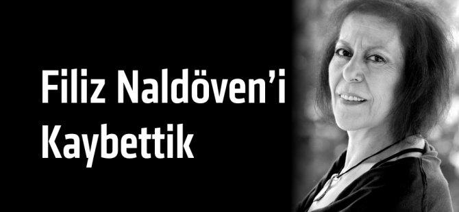Yurdumuzun önemli şairlerinden Filiz Naldöven'i kaybettik.