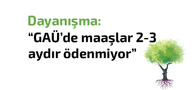 """""""GAÜ'de emek sömürüsüne sessiz kalmayacağız!"""""""