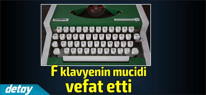 F klavyenin mucidi Yener hayatını kaybetti
