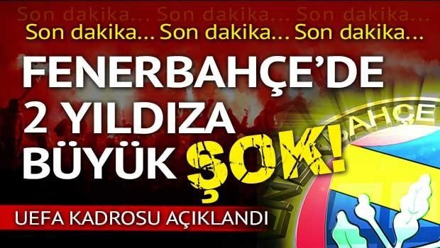 Fenerbahçe'nin UEFA kadrosu belli oldu!