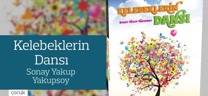 """""""Kelebeklerin Dansı"""" isimli çocuk kitabı Khora Yayınları'ndan çıktı"""