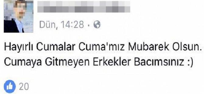Bunu yazan bir imam: Cumaya gitmeyen erkekler bacımsınız!