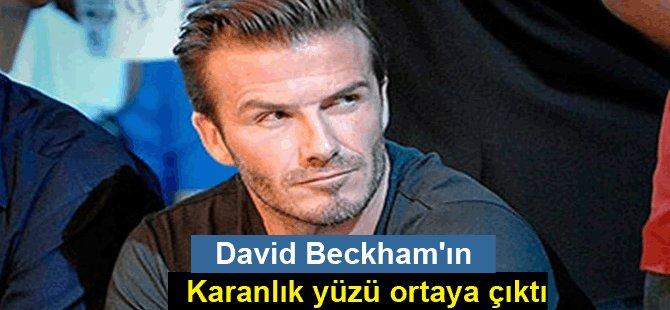 David Beckham'ın karanlık yüzü ortaya çıktı