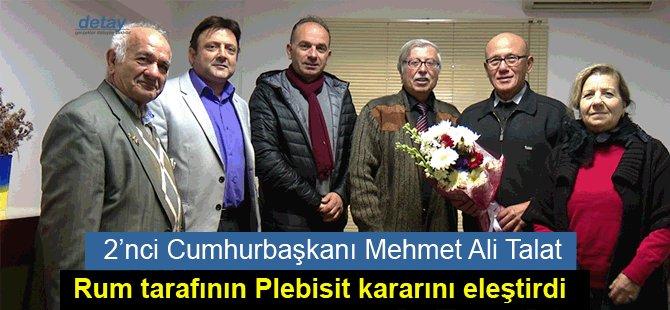 Talat, Rum tarafının Plebisit kararını eleştirdi