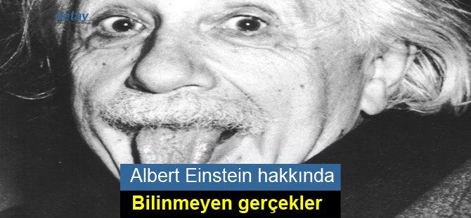 Einstein hakkında bilinmeyen gerçekler